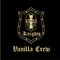 KNIGHTS by VANILLA CREW